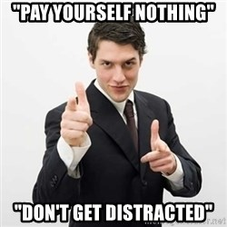 """Smug Investor - """"pay yourself nothing"""" """"don't get distracted"""""""
