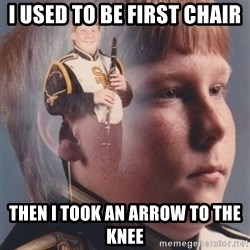 PTSD Clarinet Boy - I used to be first chair then i took an arrow to the knee