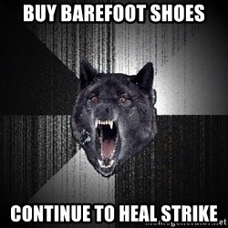 Insanity Wolf - BUY BAREFOOT SHOES CONTINUE TO HEAL STRIKE