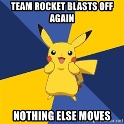 Pokemon Logic  - Team rocket blasts off again Nothing else moves