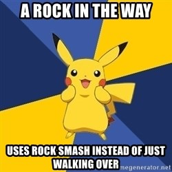 Pokemon Logic  - A ROCK IN THE WAY USES ROCK SMASH INSTEAD OF JUST WALKING OVER