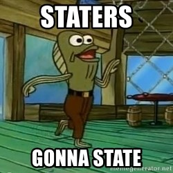 Haters Gonna Hate - Staters gonna state