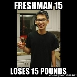 skinny kid - freshman 15 loses 15 pounds