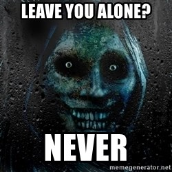 NEVER ALONE  - Leave YoU alone? never
