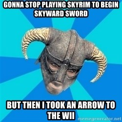 skyrim stan - gonna stop playing skyrim to begin skyward sword But then i took an arrow to the wii
