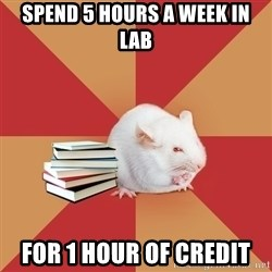 Science Major Mouse - Spend 5 hours a week in Lab for 1 hour of credit