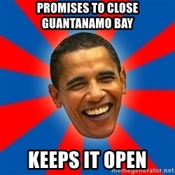 Obama - promises to close guantanamo bay keeps it open
