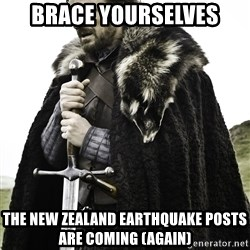 Sean Bean Game Of Thrones - brace yourselves the new zealand earthquake posts are coming (again)