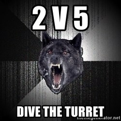 Insanity Wolf - 2 v 5 DIVE THE TURRET