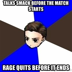 Rumble Fighter Noob - talks smack before the match starts rage quits before it ends