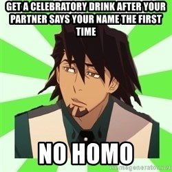DerpTetsu - get a celebratory drink after your partner says your name the first time no homo