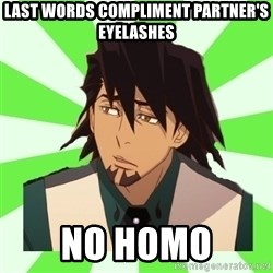 DerpTetsu - Last words compliment partner's eyelashes no homo
