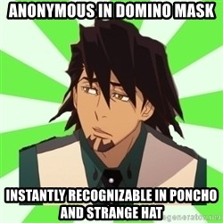 DerpTetsu - Anonymous in domino mask instantly recognizable in poncho and strange hat