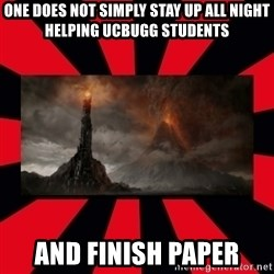 mordor - one does not simply stay up all night helping ucbugg students and finish paper
