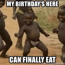Third World Success - My birthday's here can finally eat