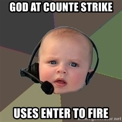 FPS N00b - GOD AT COUNTE STRIKE USES ENTER TO FIRE