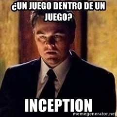 inception - ¿un juego DENTRO de un juego? inception