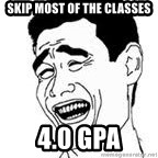 Yao Ming Meme - Skip most of the classes 4.0 GPA