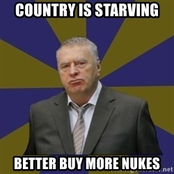 Vladimir Zhirinovsky - Country is starving better buy more nukes