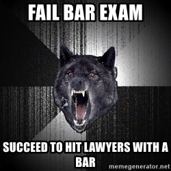 Insanity Wolf - Fail bar exam succeed to hit lawyers with a  bar