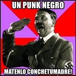 High five Girl - UN PUNK NEGRO MATENLO CONCHETUMADRE!