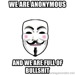 Anon - We are anonymous And we are full of bullshit