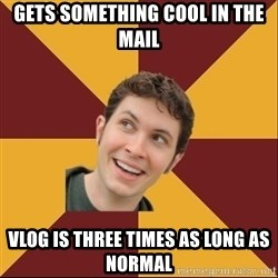 Toby Turner Meme - gets something cool in the mail vlog is three times as long as normal