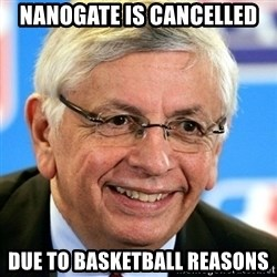 David Stern - Nanogate is cancelled due to basketball reasons