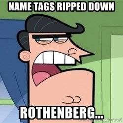 Dinkleberg - Name tags ripped down rothenberg...