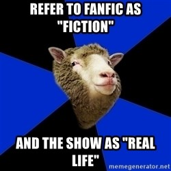 """Supernatural Fandom Sheep - refer to fanfic as """"fiction"""" and the show as """"real life"""""""