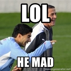 Luis Suarez - LOL HE MAD