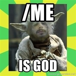 fefeyoda - /me is god