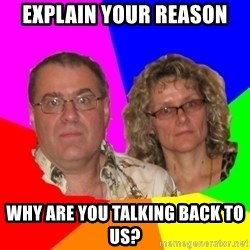 Paranoid Parents - Explain Your reason why are you talking back to us?