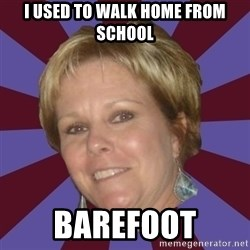 Long Island Mom - i used to walk home from school barefoot