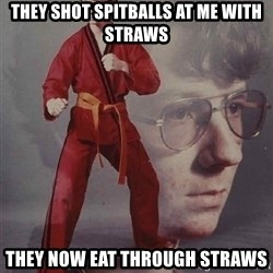 PTSD Karate Kyle - They shot spitballs at me with straws they now eat through straws