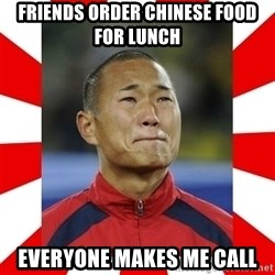 Super Asian Problems - Friends order chinese food for lunch everyone Makes me call