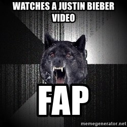 Insanity Wolf - watches a justin bieber video FAP