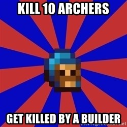 Kag knight - KILL 10 ARCHERS GET KILLED BY A BUILDER