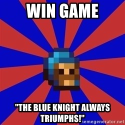 "Kag knight - Win game ""The blue knight always triumphs!"""