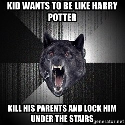 Insanity Wolf - Kid wants to be like harry potter kill his parents and lock him under the stairs