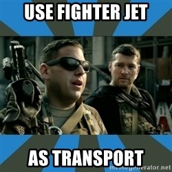 FPS noob - USE FIGHTER JET AS TRANSPORT