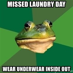 Foul Bachelor Frog - MISSED LAUNdry day wear underwear inside out