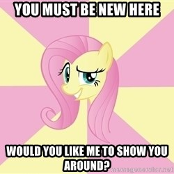 rebellious fluttershy  - you must be new here would you like me to show you around?