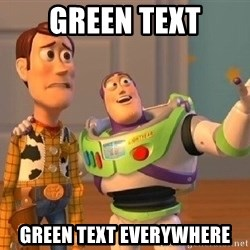 Consequences Toy Story - Green Text GREEN TEXT EVERYWHERE