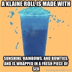 Gleek - a klaine roll is made with sunshine, rainbows, and bowties, and is wrapped in a fresh piece of sex