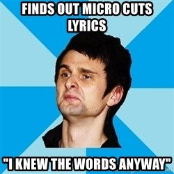 "Irrational Muse Fans - finds out micro cuts lyrics ""i knew the words anyway"""