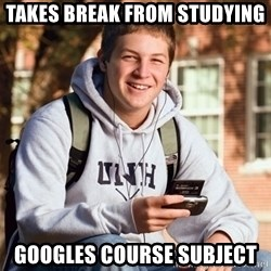 College Freshman - takes break from studying googles course subject