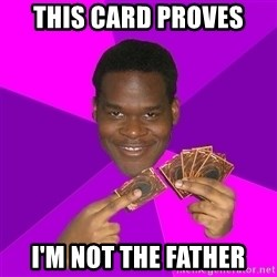 Cunning Black Strategist - This card proves i'm not the father