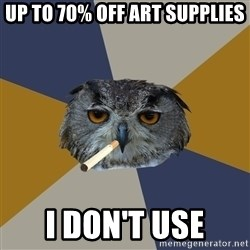 Art Student Owl - up to 70% off art supplies i don't use