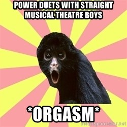 Musical Theatre Monkey - power duets with straight musical theatre boys *orgasm*